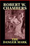 The Danger Mark, Robert W. Chambers, 1557429073
