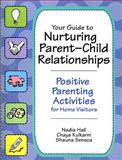Your Guide to Nurturing Parent-Child Relationships, Nadia Hall and Chaya Kulkarni, 1557669074