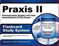 Praxis II Pennsylvania Grades 4-8 Core Assessment (5152) Exam Flashcard Study System : Praxis II Test Practice Questions and Review for the Praxis II Subject Assessments, Praxis II Exam Secrets Test Prep Team, 1627339078