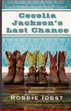 Cecelia Jackson's Last Chance, Robbie Iobst, 1938679075