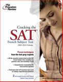 Cracking the SAT French Subject Test, 2009-2010 Edition, Princeton Review Staff, 0375429077