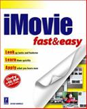 iMovie Fast and Easy, Harreld, Kevin, 0761529071