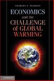 Economics and the Challenge of Global Warming, Pearson, Charles S., 1107649072