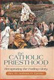 The Catholic Priesthood, Rev. Anthony O. Ezeoke, 1475939078