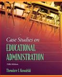 Case Studies on Educational Administration, Kowalski, Theodore J., 020550907X