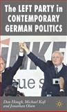 The Left Party in Contemporary German Politics, Koß, Michael and Olsen, Jonathan, 0230019072