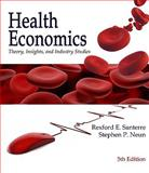 Health Economics : Theory, Insights, and Industry Studies, Santerre, Rexford E. and Neun, Stephen P., 0324789076