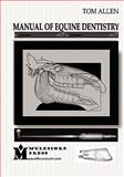 Manual of Equine Dentistry, Allen, Tom, 0615229077