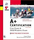 A+ Certification Training Guide : Covers Exams 220-101 and 220-102, Brooks, Charles J., 0735709076