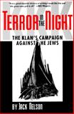 Terror in the Night : The Klan's Campaign Against the Jews, Nelson, Jack, 0878059075
