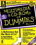 Multimedia and CD-ROMs for Dummies, Rathbone, Andy, 1568849079