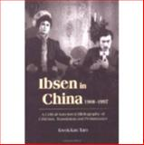 Ibsen in China, 1908-1997 : A Critical-Annotated Bibliography of Criticism, Translation and Performance, Tam, Kwok-kan, 9622019072