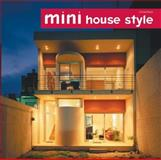 Mini House Style, Loft Publications Staff and Rico Komanoya, 0060589078