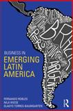 Business in Emerging Latin America, Robles, Fernando and Wiese, Nila, 0415859077