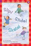 Slip! Slide! Skate!, Gail Herman, 0439099072