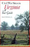 Civil War Sites in Virginia : A Tour Guide, Robertson, James I., Jr., 0813909074