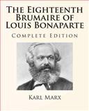 The Eighteenth Brumaire of Louis Bonaparte, Karl Marx, 1492129070