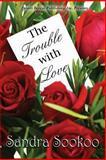The Trouble with Love, Sookoo, Sandra, 1612529070