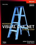 Microsoft Visual C++ .Net Step by Step : Version 2003, Templeman, Julian and Olsen, Andy, 0735619077