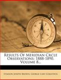Results of Meridian Crcle Observations, Stimson Joseph Brown, 1275479073