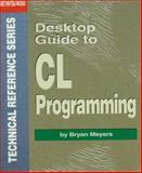 Desktop Guide to CL Programming, Bryan Meyers, 1882419073