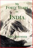 My Forty Years in India, Bremner, Fred, 190428907X