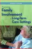 Promoting Family Involvement in Long-Term Care Settings, Joseph E. Gaugler, 1932529071
