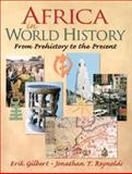 Africa in World History : From Prehistory to the Present, Reynolds, Jonathan T. and Gilbert, Erik, 0130929077