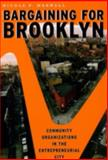 Bargaining for Brooklyn : Community Organizations in the Entrepreneurial City, Marwell, Nicole P., 0226509079