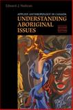 Applied Anthropology in Canada : Understanding Aboriginal Issues, Hedican, Edward J., 0802099076