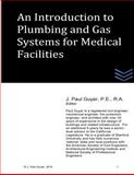 An Introduction to Plumbing and Gas Systems for Medical Facilities, J. Guyer, 1499139071