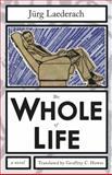Whole of Life, Laederach, Jürg, 1564789071