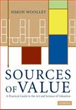 Sources of Value : A Practical Guide to the Art and Science of Valuation, Woolley, Simon, 0521519071