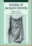 Insister of Jacques Derrida, Cixous, Hélène, 0804759073