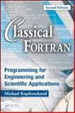 Classical Fortran : Programming for Engineering and Scientific Applications, Second Edition, Kupferschmid, Michael, 1420059076