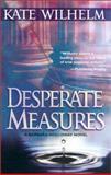 Desperate Measures, Kate Wilhelm, 1551669072