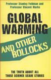 Global Warming and Other Bollocks, Feldman Stanley, 1782199071