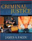 Criminal Justice : A Brief Introduction, Fagin, James A., 0205489079
