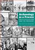 Archaeology as a Process : Processualism and Its Progeny, Lyman, R. Lee and Schiffer, Michael Brian, 087480907X