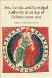 Sex, Gender, and Episcopal Authority in an Age of Reform, 10001122, McLaughlin, Megan, 1107449073