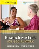 Cengage Advantage Books: Brooks/Cole Empowerment Series: Research Methods for Social Work, Rubin, Allen and Babbie, Earl R., 1285419073
