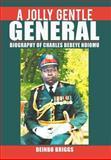 A Jolly Gentle General, Deinbo Briggs, 147726907X