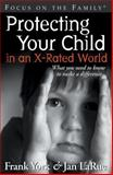 Protecting Your Child in an X-Rated World, Frank York and Jan LaRue, 1561799076