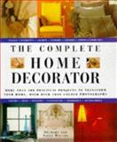 The Complete Home Decorator, Anness Publishing Staff, 1901289079