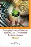 Managing Strategic Enterprise Systems and E-Government Initiatives in Asia : A Casebook, Pan Shan Ling, 9812389075