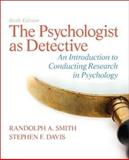 The Psychologist As Detective : An Introduction to Conducting Research in Psychology, Smith, Randolph A. and Davis, Stephen F., 0205859070