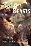 Path of Beasts, Lian Tanner, 0385739079