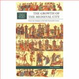 Growth Medieval City, from Late Antiquity to the Early Fourteenth Century, Nicholas, David, 0582299071