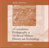 Cumulative Bibliography of Medieval Military History and Technology, DeVries, Kelly, 9004129073