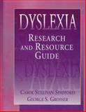 Dyslexia : Research and Resource Guide, Spafford, Carol S. and Grosser, George S., 0205159079